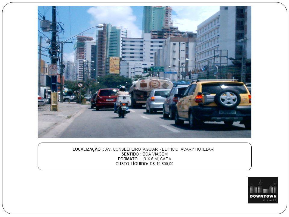 LOCALIZAÇÃO : AV. CONSELHEIRO AGUIAR - EDIFÍCIO ACARY HOTELARI SENTIDO : BOA VIAGEM FORMATO : 13 X 6 M, CADA CUSTO LÍQUIDO: R$ 19.800,00