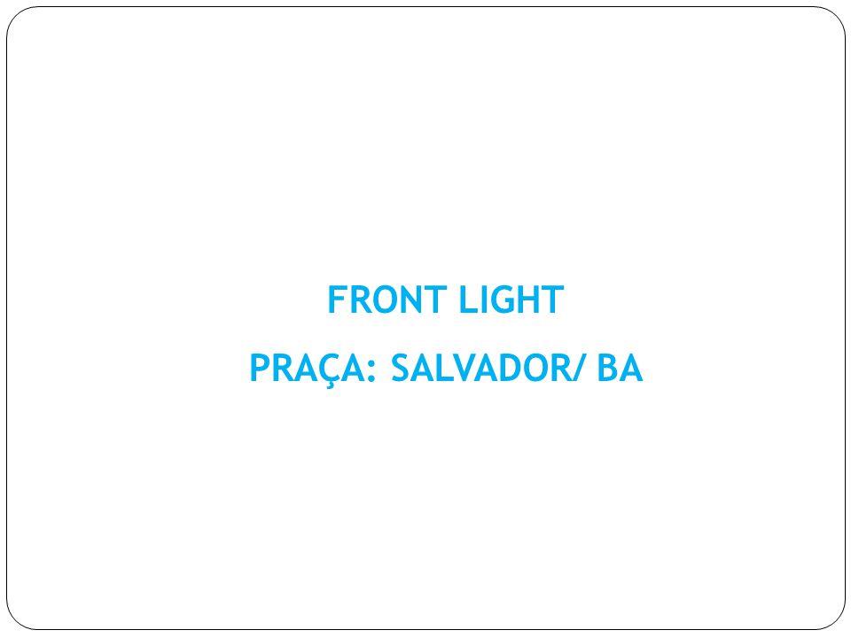 FRONT LIGHT PRAÇA: SALVADOR/ BA
