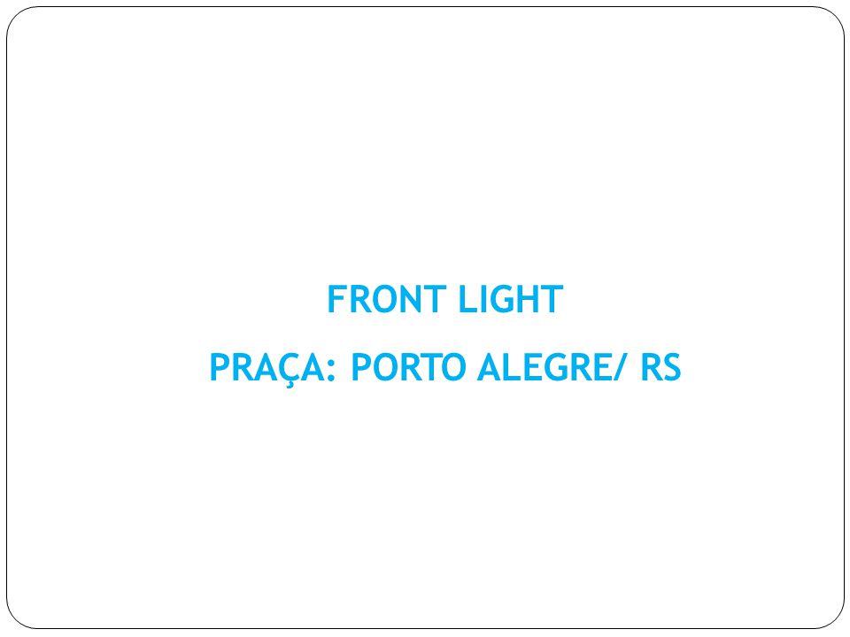 FRONT LIGHT PRAÇA: PORTO ALEGRE/ RS