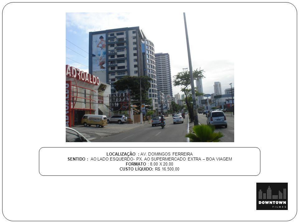 LOCALIZAÇÃO : AV. DOMINGOS FERREIRA SENTIDO : AO LADO ESQUERDO- PX. AO SUPERMERCADO EXTRA – BOA VIAGEM FORMATO : 8,00 X 20,00 CUSTO LÍQUIDO: R$ 16.500