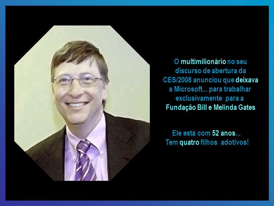 Bill Gates Em 02/03/2005 foi condecorado com o título de Comandante Cavaleiro do Império Britânico Também...