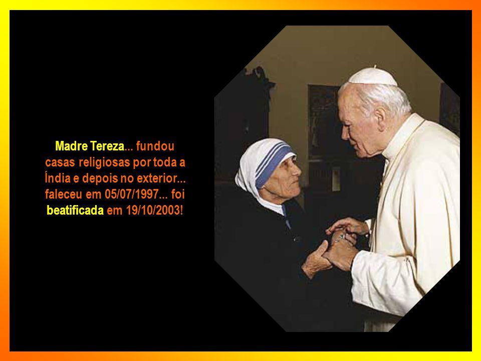 Madre Tereza de Calcutá Em 1979 recebeu o prêmio Nobel da Paz...