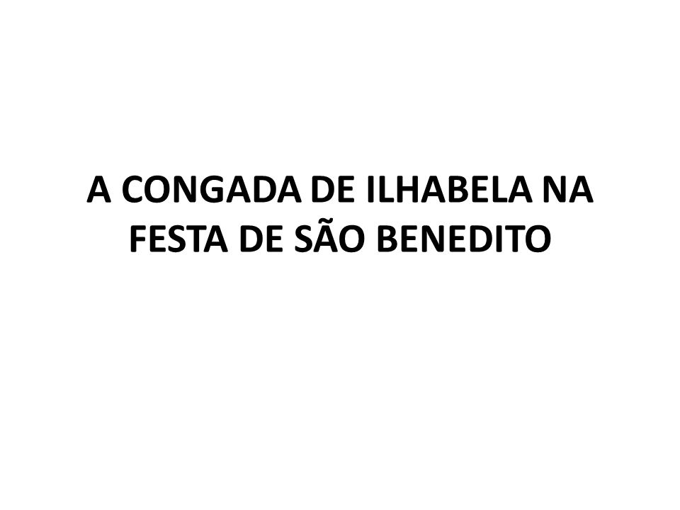 A CONGADA DE ILHABELA NA FESTA DE SÃO BENEDITO