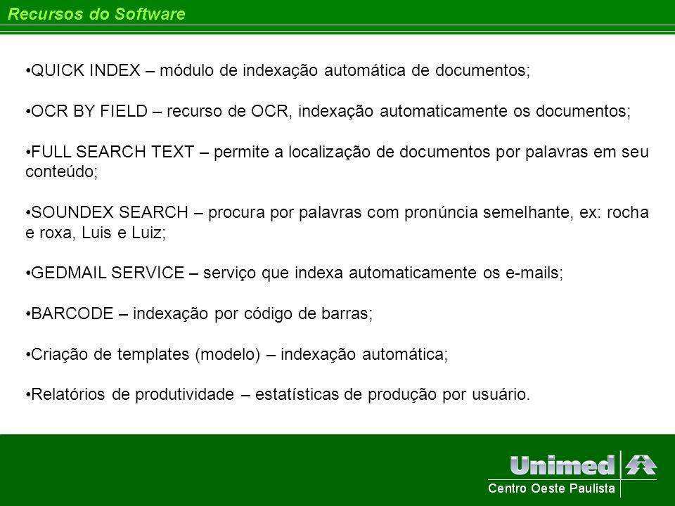 Recursos do Software QUICK INDEX – módulo de indexação automática de documentos; OCR BY FIELD – recurso de OCR, indexação automaticamente os documento