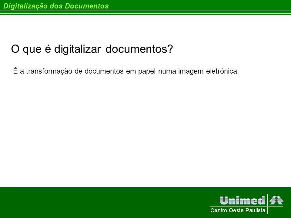 Digitalização dos Documentos O que é digitalizar documentos? É a transformação de documentos em papel numa imagem eletrônica.