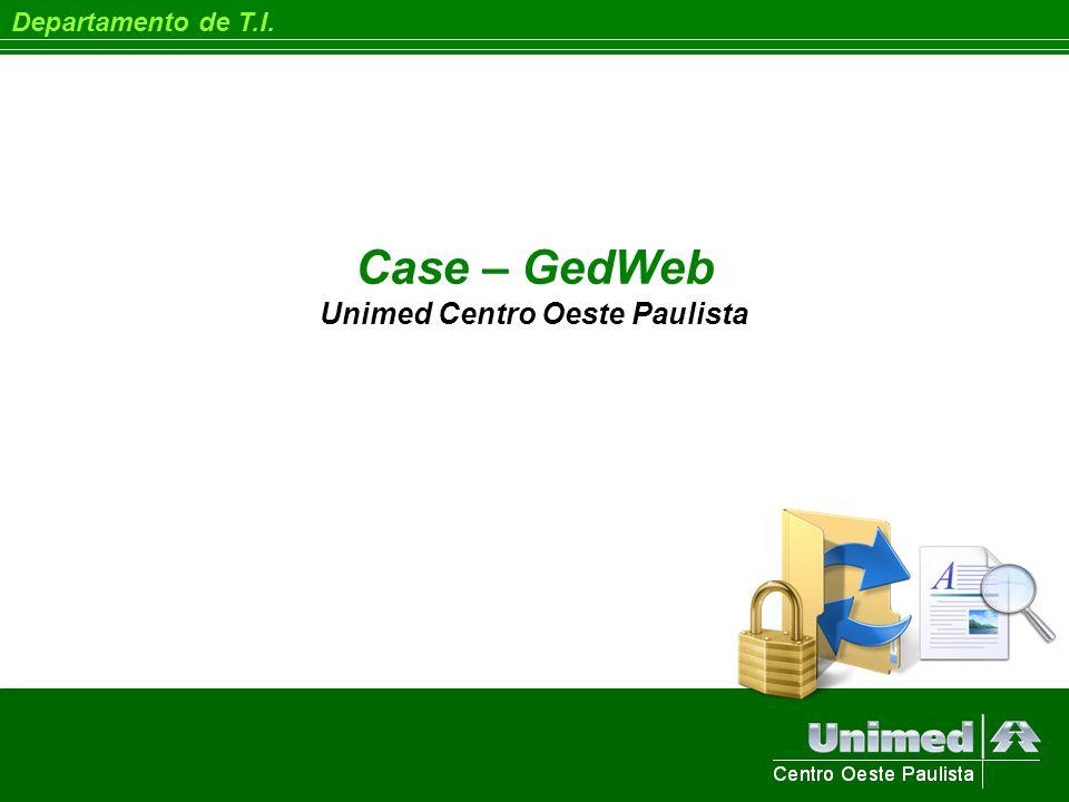 Case – GedWeb Unimed Centro Oeste Paulista Departamento de T.I.