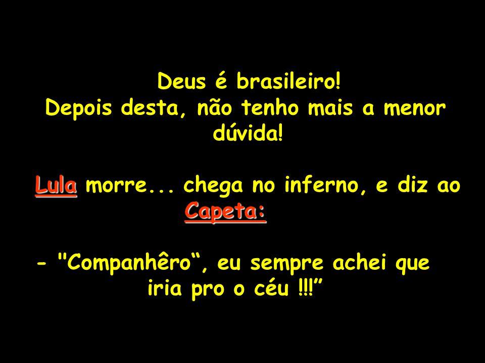 Deus é brasileiro.Depois desta, não tenho mais a menor dúvida.