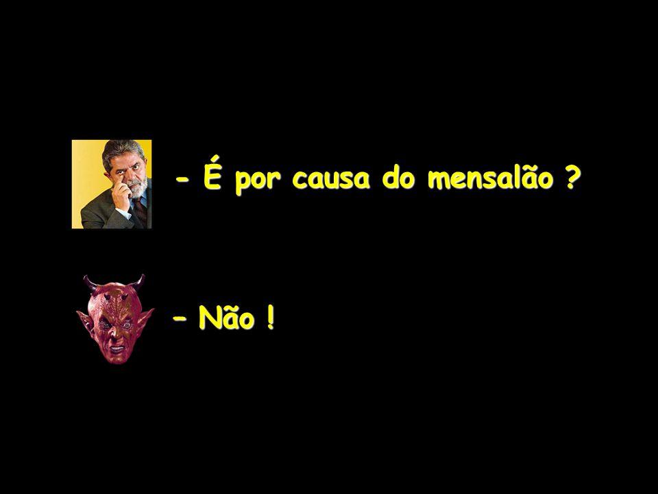 -Lula, teu lugar é aqui no inferno... -Lula, teu lugar é aqui no inferno... vem !!! vem !!!