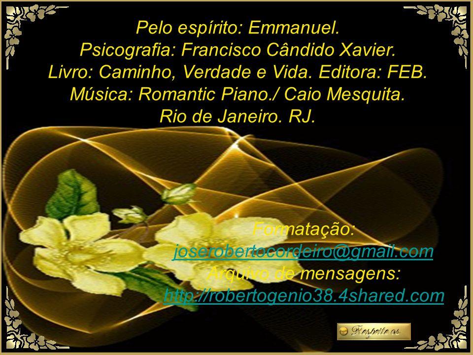 Pelo espírito: Emmanuel.Psicografia: Francisco Cândido Xavier.