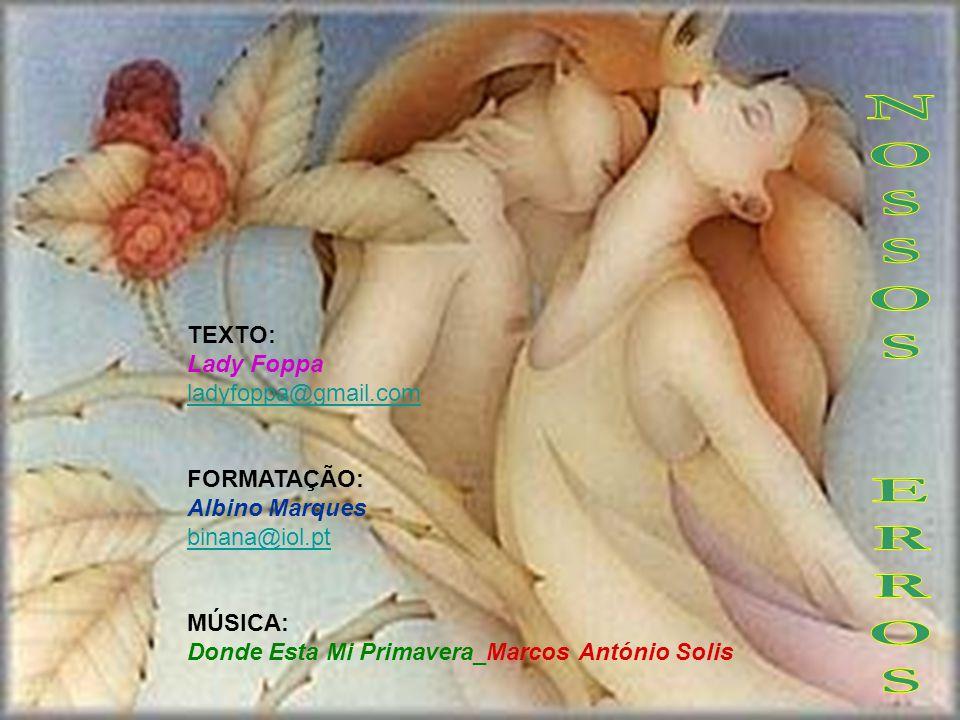 TEXTO: Lady Foppa ladyfoppa@gmail.com FORMATAÇÃO: Albino Marques binana@iol.pt MÚSICA: Donde Esta Mi Primavera_Marcos António Solis