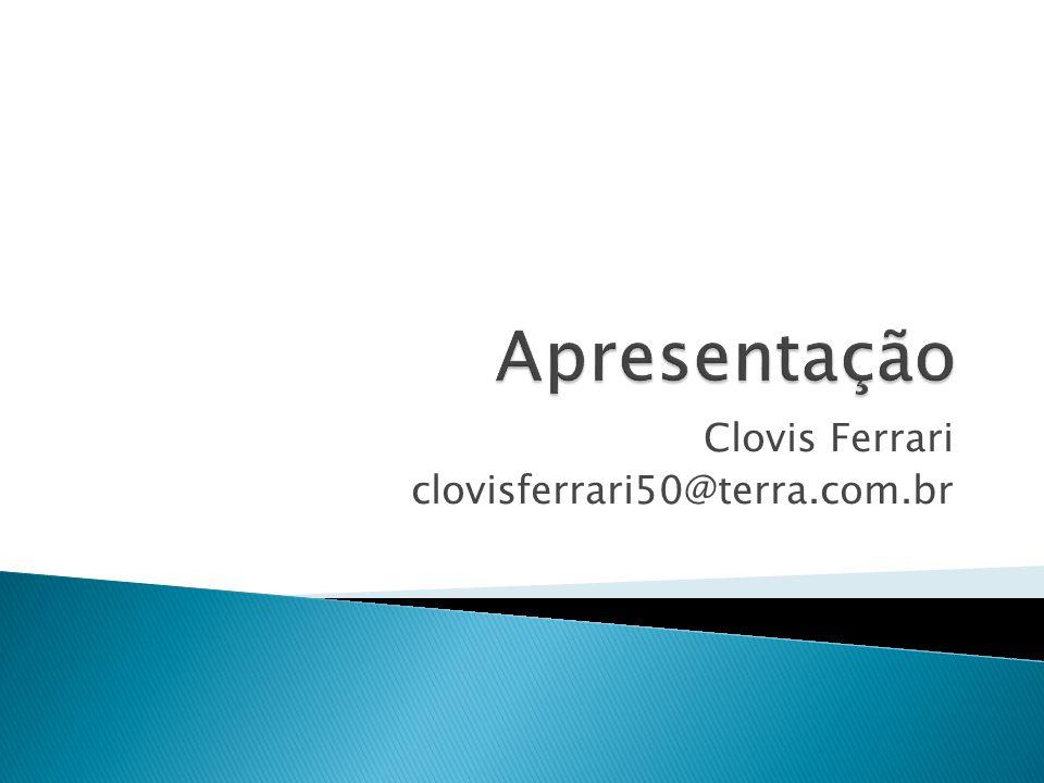 Clovis Ferrari clovisferrari50@terra.com.br