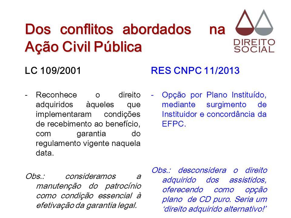 Dos conflitos abordados na Ação Civil Pública LC 109/2001 -Reconhece o direito adquiridos àqueles que implementaram condições de recebimento ao benefí