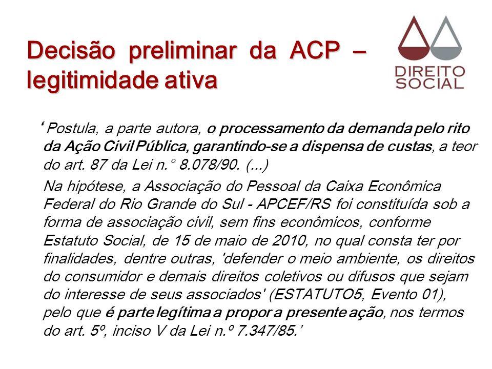 Decisão preliminar da ACP – legitimidade ativa Postula, a parte autora, o processamento da demanda pelo rito da Ação Civil Pública, garantindo-se a di