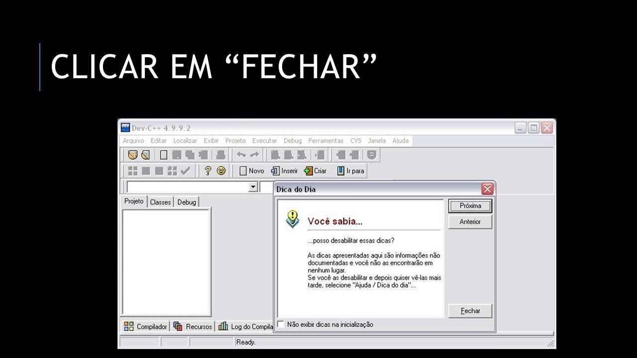 CLICAR EM FECHAR
