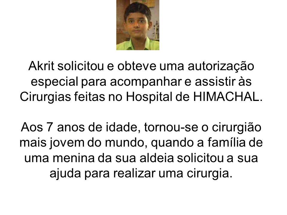 Akrit solicitou e obteve uma autorização especial para acompanhar e assistir às Cirurgias feitas no Hospital de HIMACHAL.
