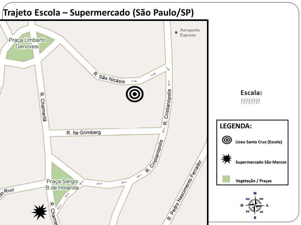Trajeto Escola – Supermercado (São Paulo/SP) Escala: ????????