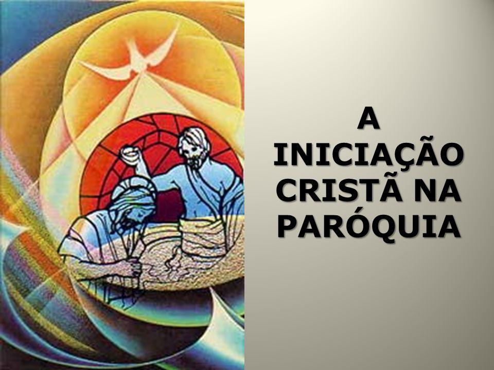 A Paróquia e a comunidade são os lugares concretos e imediatos da Iniciação Cristã.