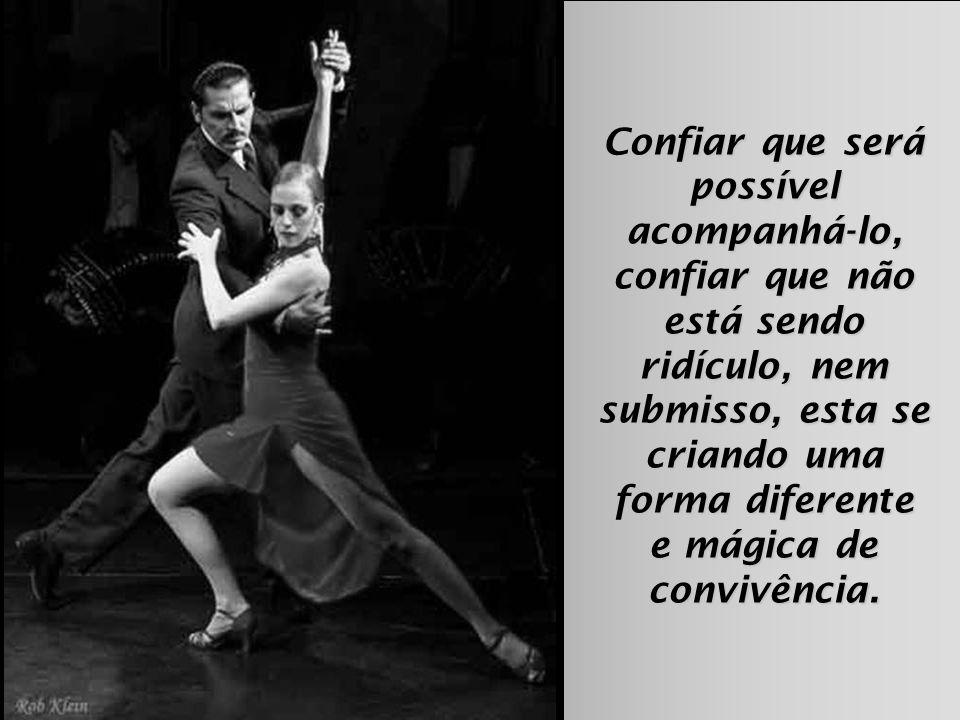Mas dançar com outra pessoa, formando um par, é um ritual que exige uma espécie diferente de sintonia.