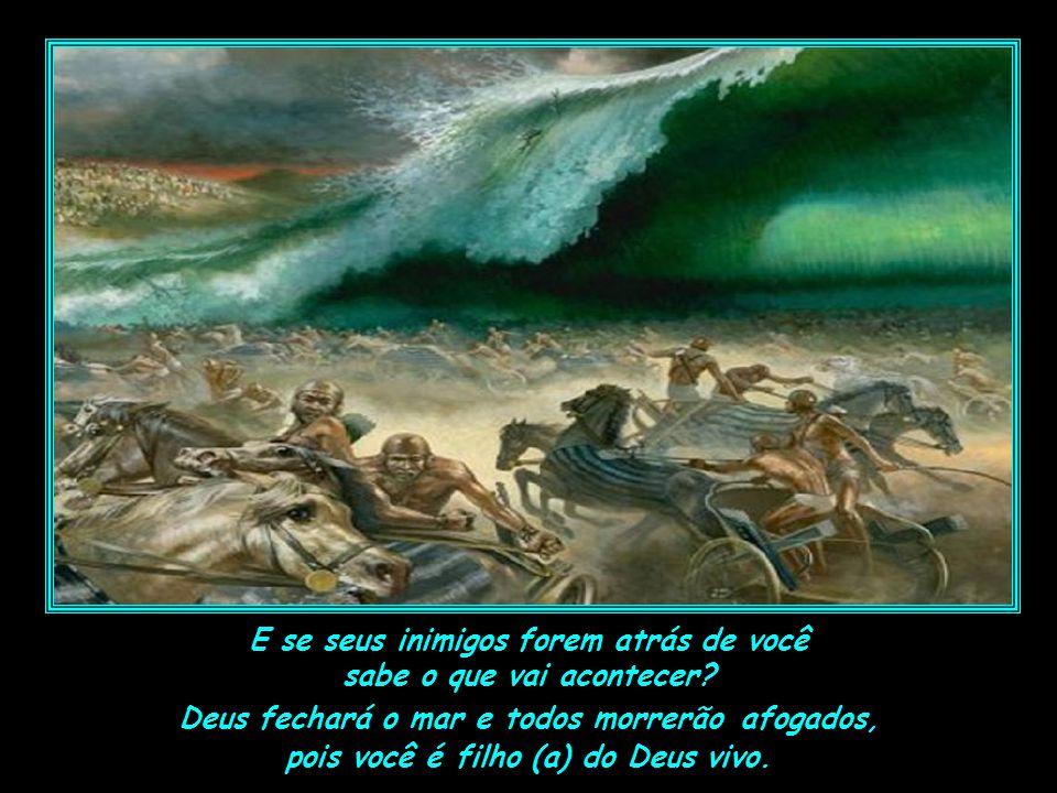 Deus tornará seu mar em terra seca e você conseguirá atravessá-lo e conquistar a vitória, a benção tão esperada