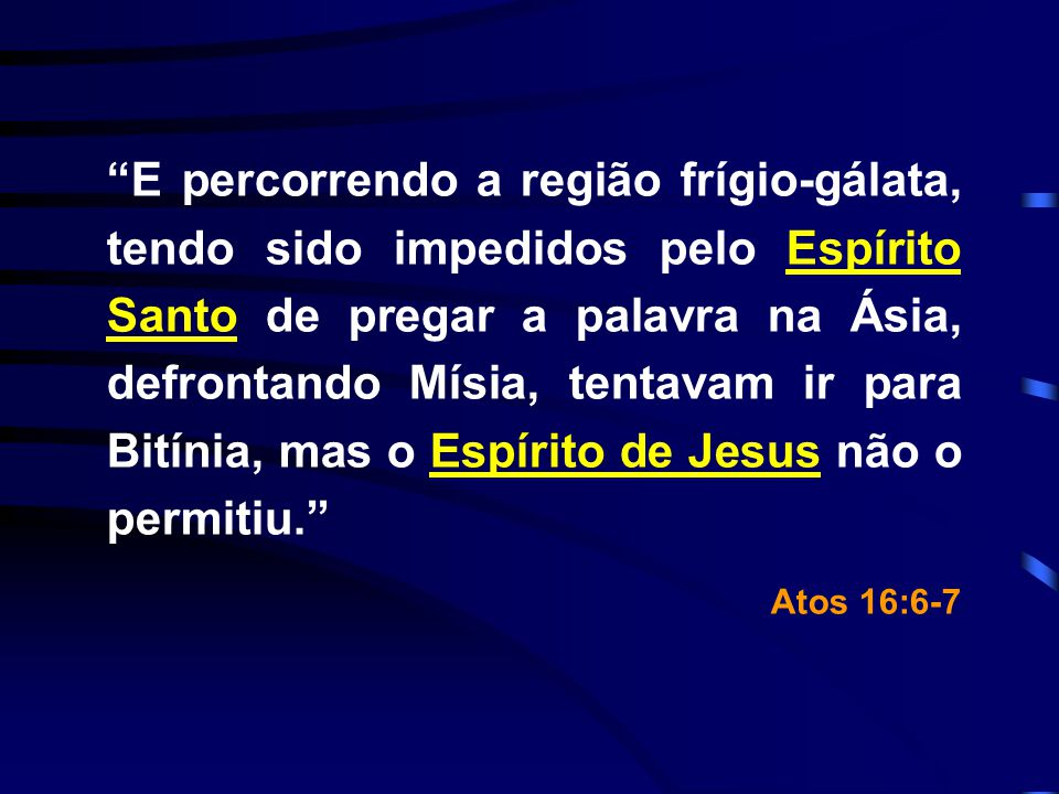 E percorrendo a região frígio-gálata, tendo sido impedidos pelo Espírito Santo de pregar a palavra na Ásia, defrontando Mísia, tentavam ir para Bitíni