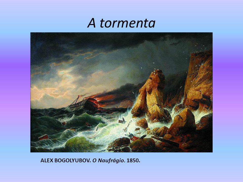 A tormenta ALEX BOGOLYUBOV. O Naufrágio. 1850.