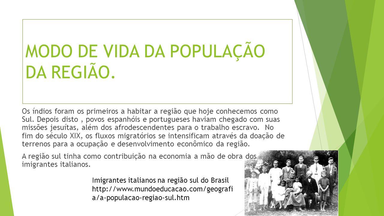 Hoje o Paraná, Santa Catarina e Rio Grande do Sul são caracterizados pelo alto padrão de vida e qualidade.