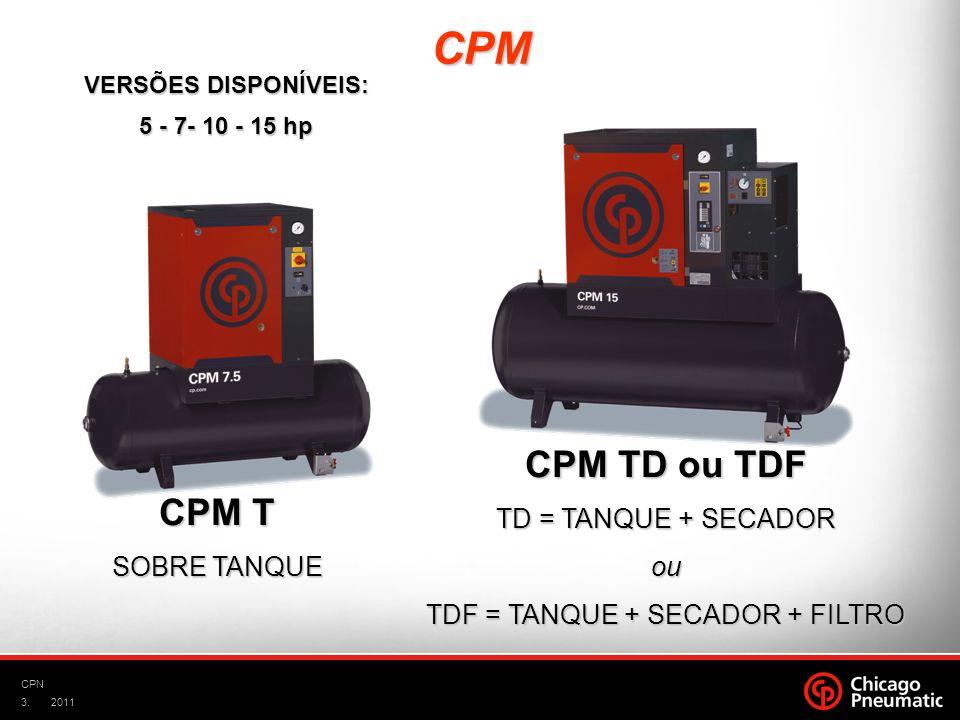 3. CPN 2011 CPM TD ou TDF TD = TANQUE + SECADOR ou TDF = TANQUE + SECADOR + FILTRO CPM CPM T SOBRE TANQUE VERSÕES DISPONÍVEIS: 5 - 7- 10 - 15 hp