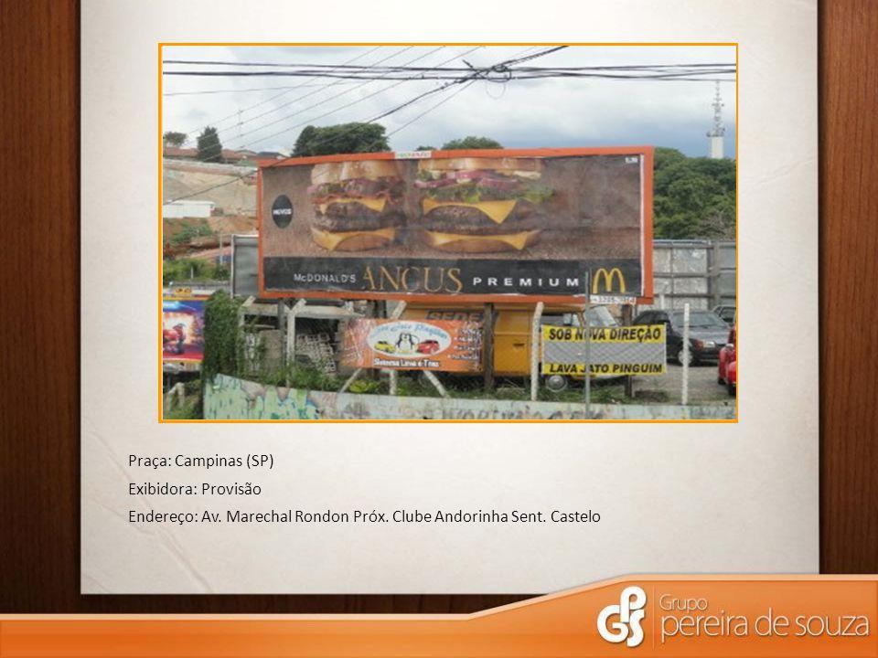 Praça: Campinas (SP) Exibidora: Provisão Endereço: Av. Marechal Rondon Próx. Clube Andorinha Sent. Castelo