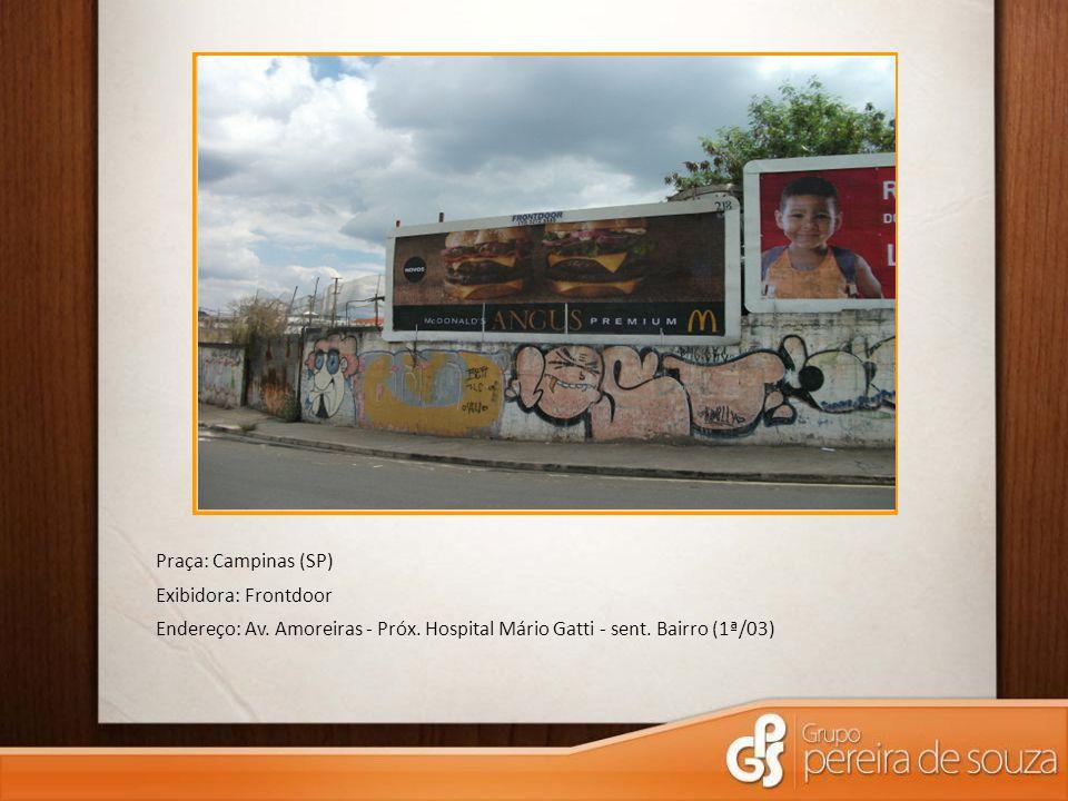 Praça: Campinas (SP) Exibidora: Frontdoor Endereço: Av. Amoreiras - Próx. Hospital Mário Gatti - sent. Bairro (1ª/03)