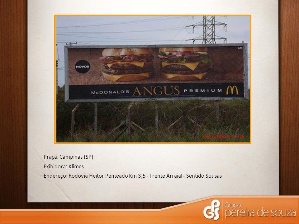 Praça: Campinas (SP) Exibidora: Klimes Endereço: Rodovia Heitor Penteado Km 3,5 - Frente Arraial - Sentido Sousas