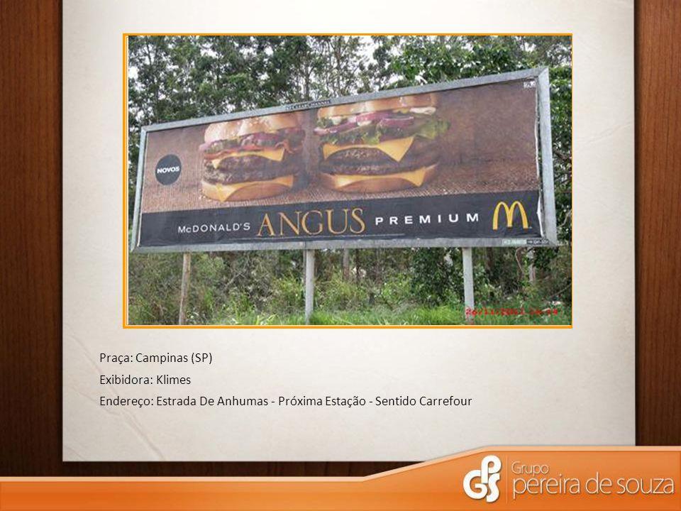 Praça: Campinas (SP) Exibidora: Klimes Endereço: Estrada De Anhumas - Próxima Estação - Sentido Carrefour