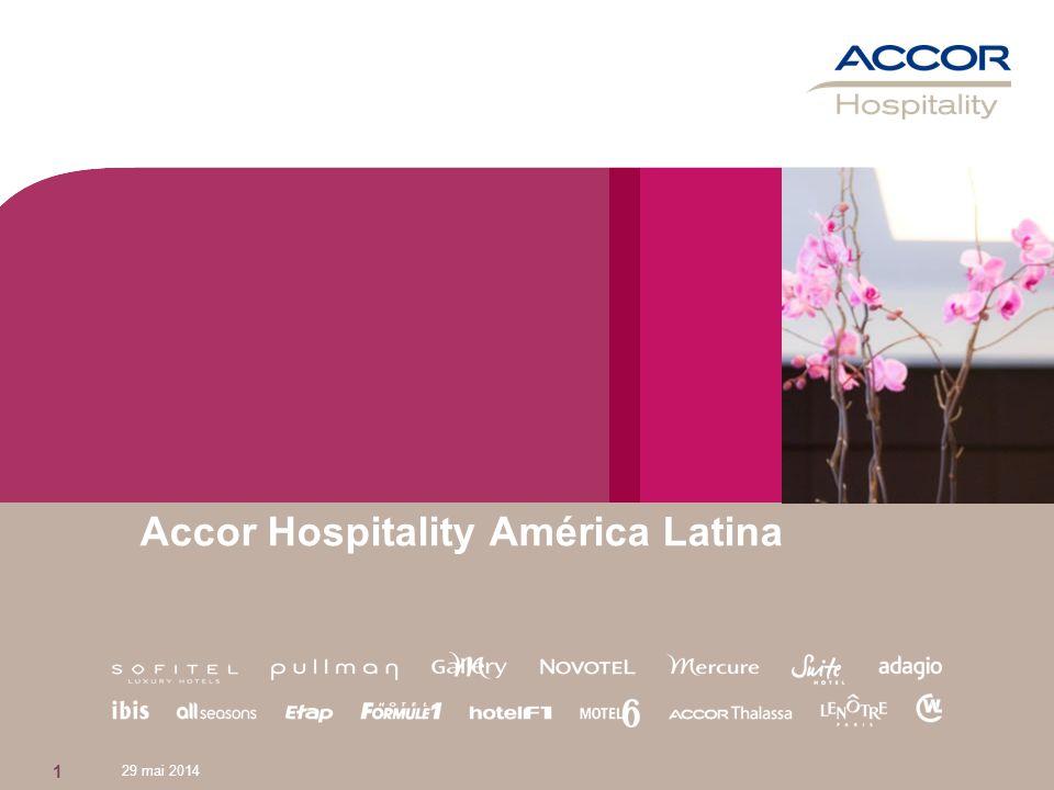 29 mai 2014 Accor Hospitality América Latina 1