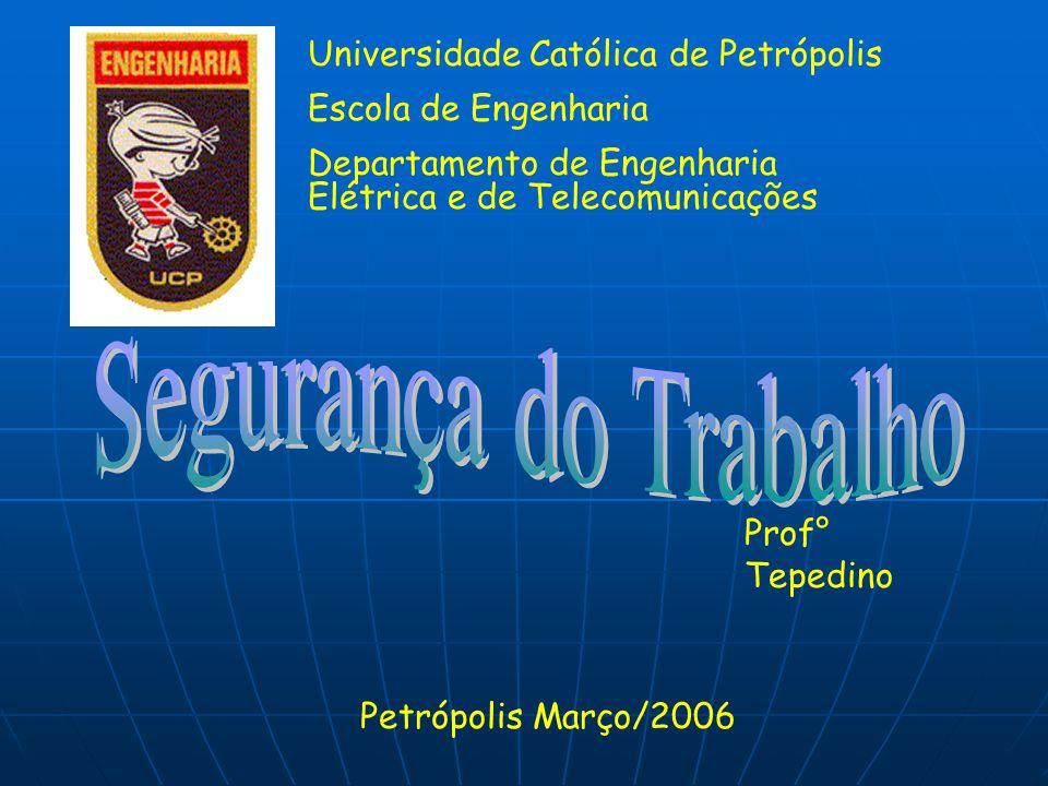 Universidade Católica de Petrópolis Escola de Engenharia Departamento de Engenharia Elétrica e de Telecomunicações Prof° Tepedino Petrópolis Março/2006