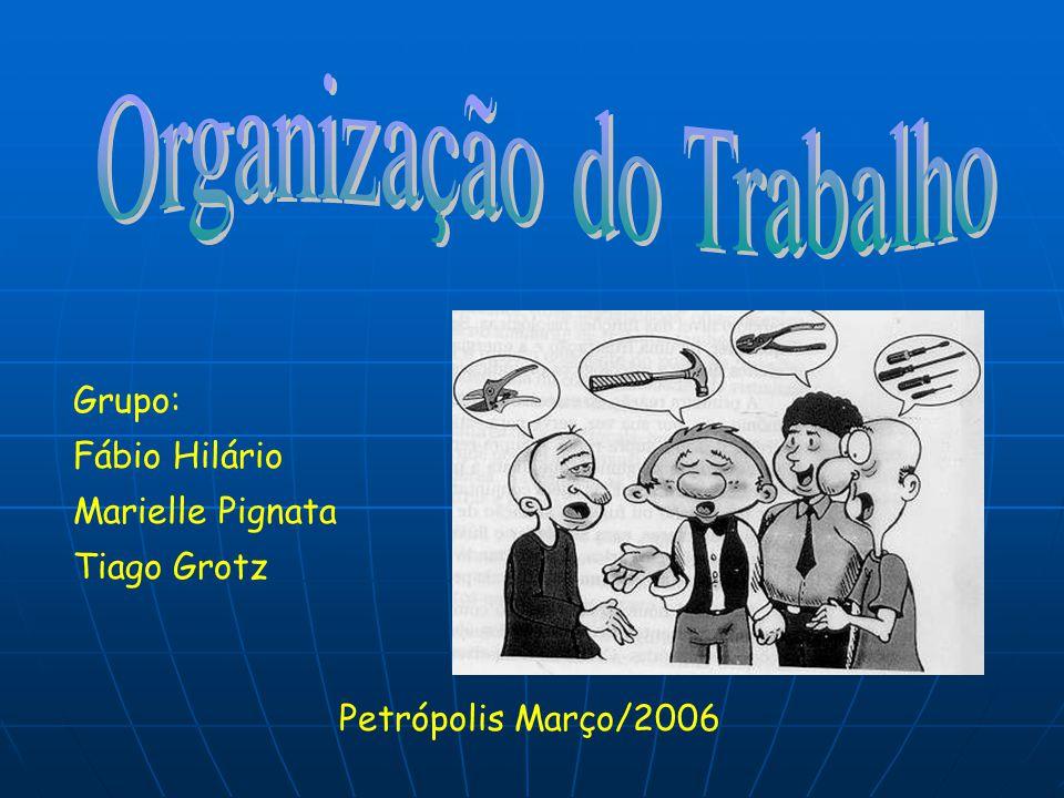 Grupo: Fábio Hilário Marielle Pignata Tiago Grotz Petrópolis Março/2006