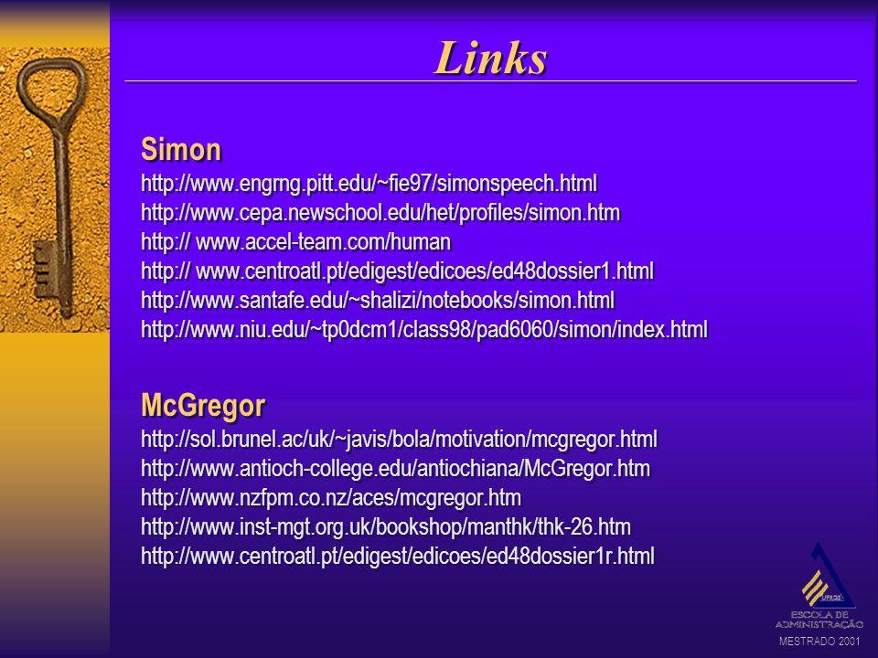 MESTRADO 2001 Links Simon http://www.engrng.pitt.edu/~fie97/simonspeech.html http://www.cepa.newschool.edu/het/profiles/simon.htm http:// www.accel-te