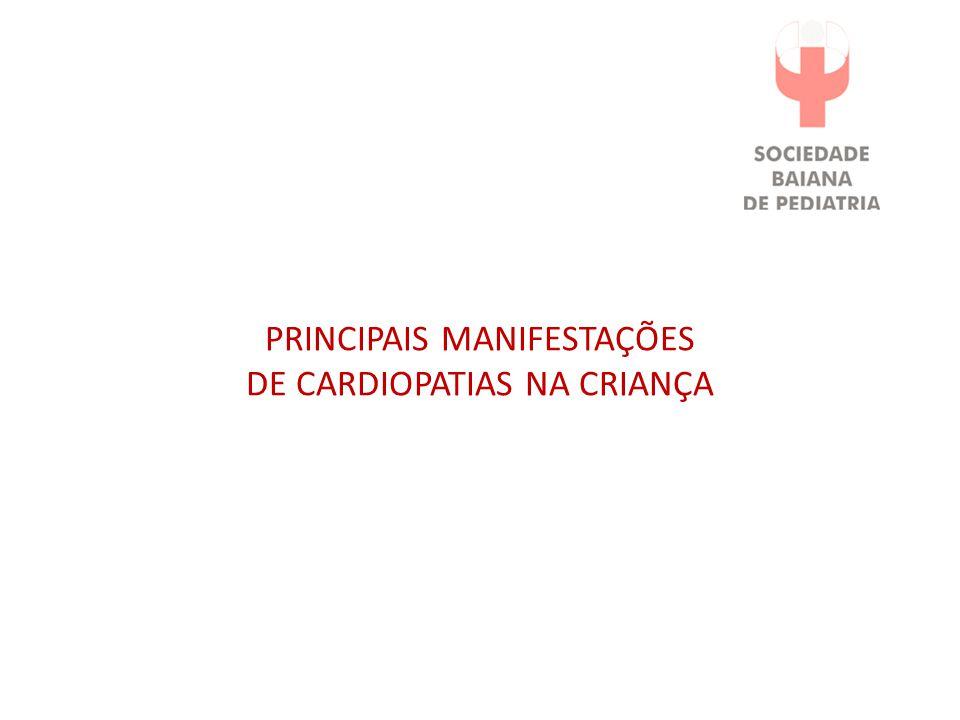 PRINCIPAIS MANIFESTAÇÕES DE CARDIOPATIAS NA CRIANÇA