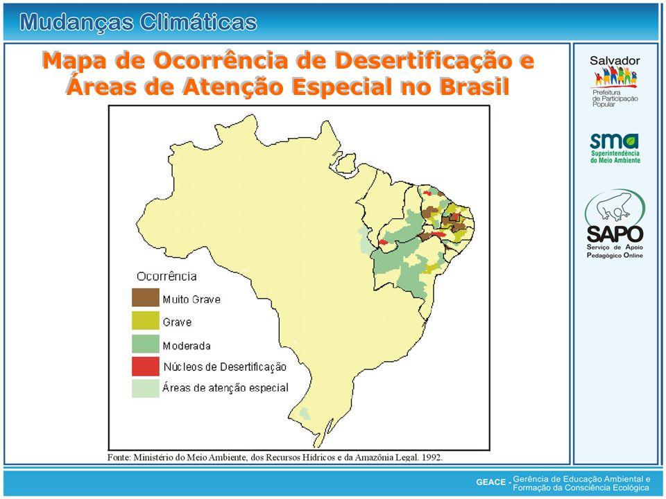 Mapa de Ocorrência de Desertificação e Áreas de Atenção Especial no Brasil Áreas de Atenção Especial no Brasil