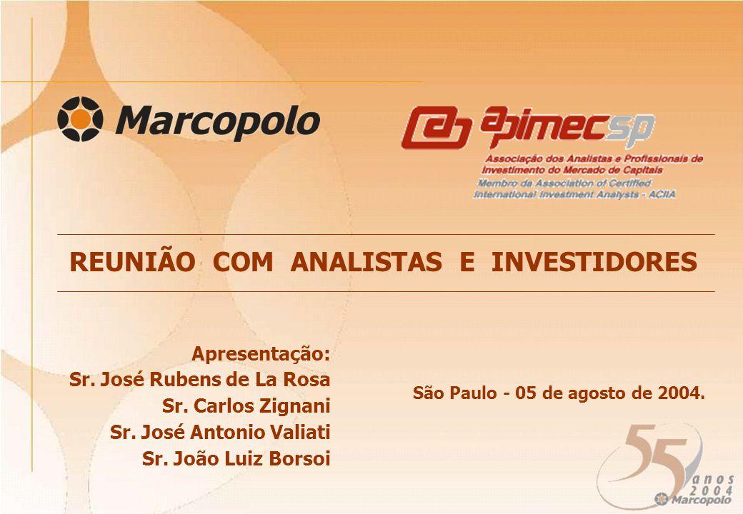 São Paulo - 05 de agosto de 2004.REUNIÃO COM ANALISTAS E INVESTIDORES Apresentação: Sr.