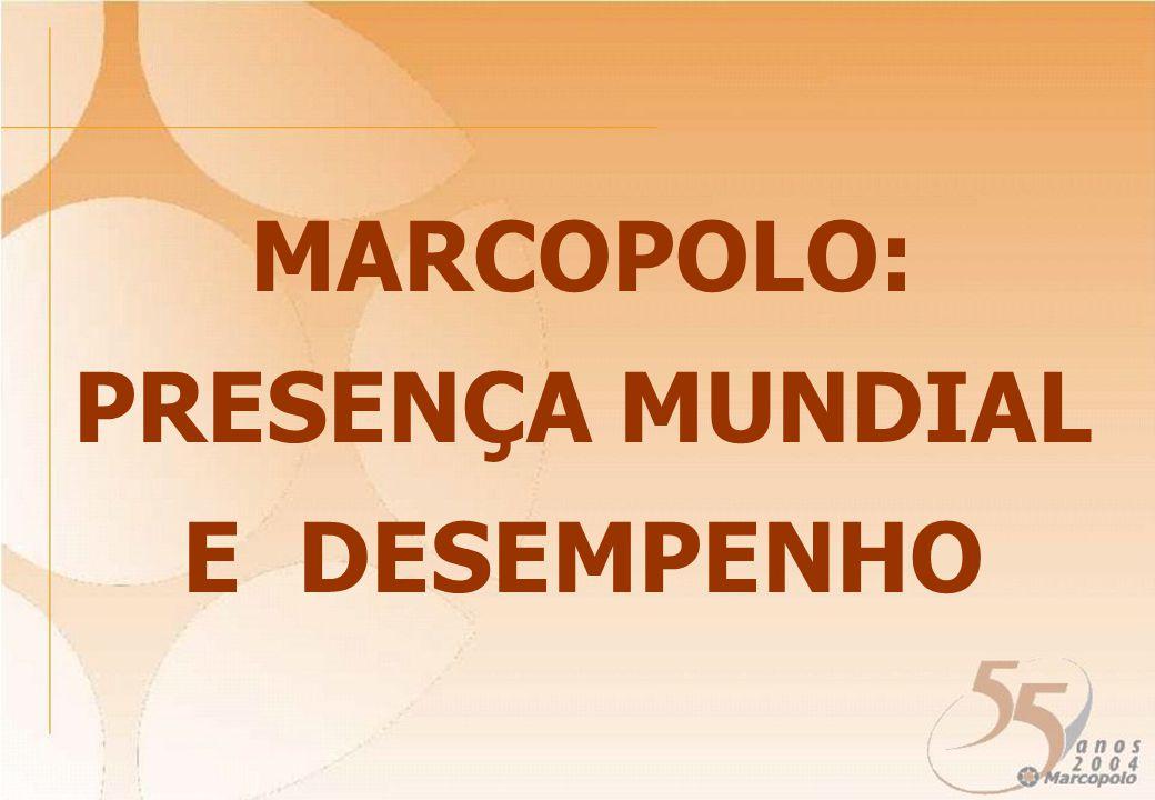MARCOPOLO: PRESENÇA MUNDIAL E DESEMPENHO