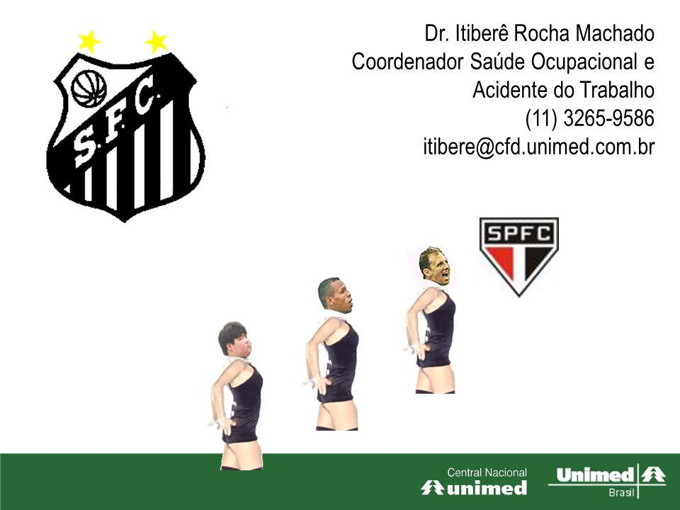Dr. Itiberê Rocha Machado Coordenador Saúde Ocupacional e Acidente do Trabalho (11) 3265-9586 itibere@cfd.unimed.com.br