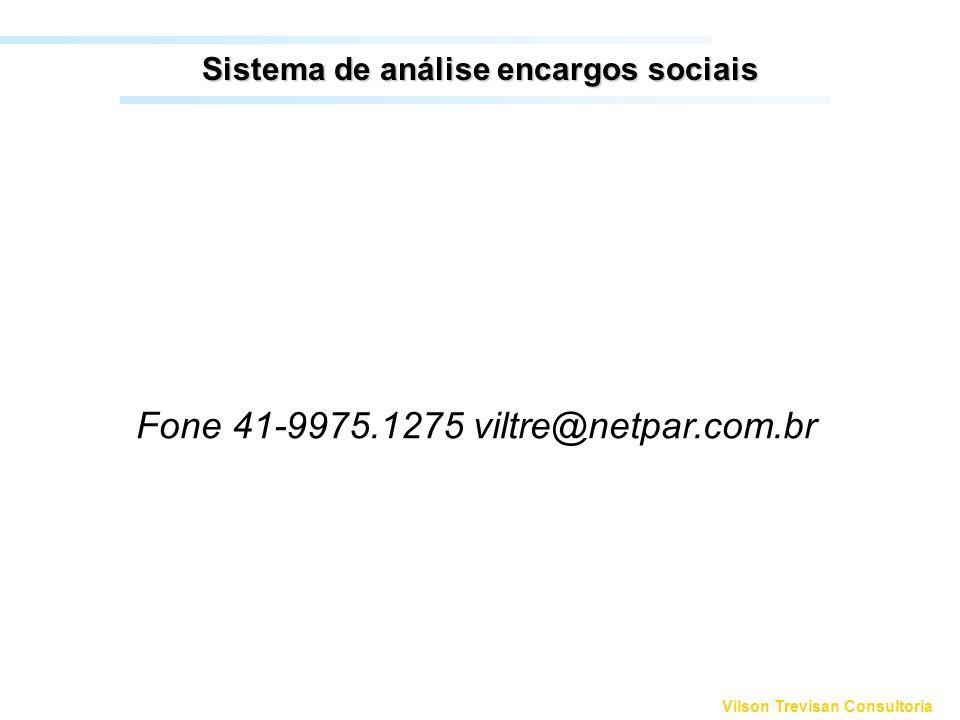 Vilson Trevisan Consultoria Sistema de análise encargos sociais Fone 41-9975.1275 viltre@netpar.com.br