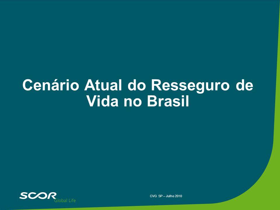 CVG SP – Julho 2010 Cenário Atual do Resseguro de Vida no Brasil