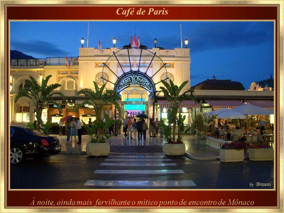 Café de Paris Onde todos acontecem, ou assistem acontecer...