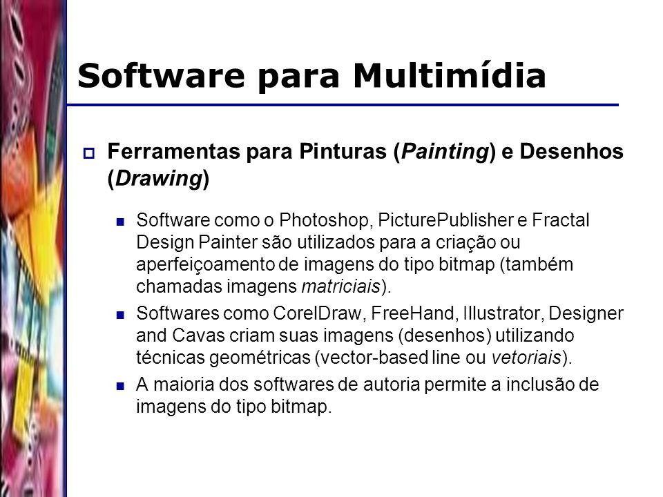 DSC/CCT/UFCG Software para Multimídia Ferramentas para Pinturas (Painting) e Desenhos (Drawing) Software como o Photoshop, PicturePublisher e Fractal