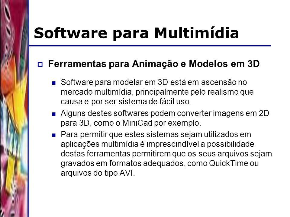 DSC/CCT/UFCG Software para Multimídia Ferramentas para Animação e Modelos em 3D Software para modelar em 3D está em ascensão no mercado multimídia, principalmente pelo realismo que causa e por ser sistema de fácil uso.