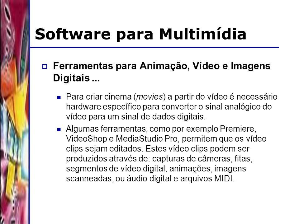 DSC/CCT/UFCG Software para Multimídia Ferramentas para Animação, Vídeo e Imagens Digitais... Para criar cinema (movies) a partir do vídeo é necessário