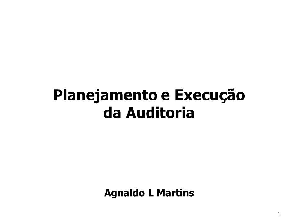 1 Planejamento e Execução da Auditoria Agnaldo L Martins