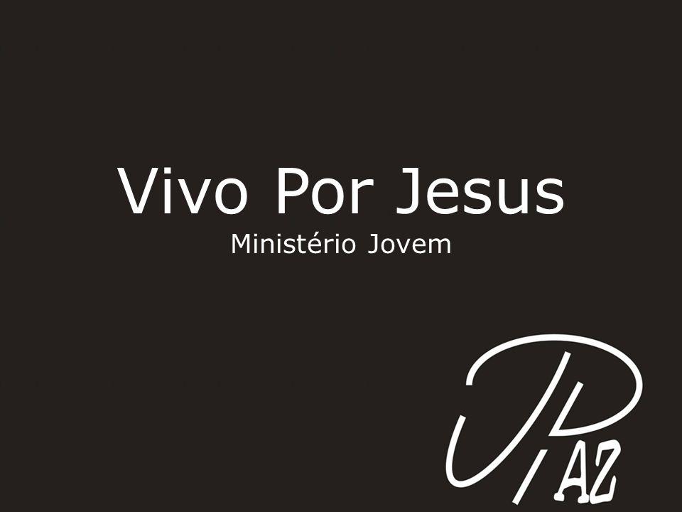 Vivo Por Jesus Ministério Jovem