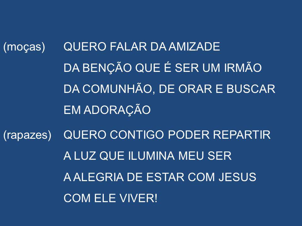 REFRÃO 2x (rapazes)VOU SORRIR (moças)VOU CANTAR HOJE EU VIVO POR JESUS (todos)VOU FALAR DE AMOR HOJE EU VIVO POR JESUS MINHA VIDA...