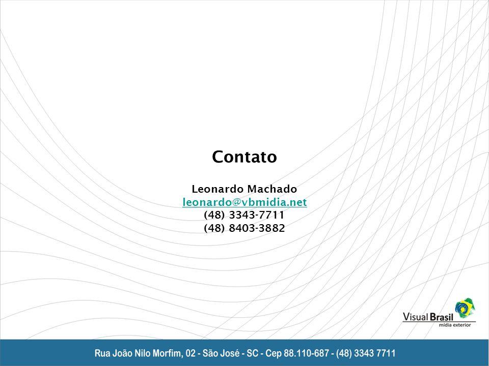 Contato Leonardo Machado leonardo@vbmidia.net (48) 3343-7711 (48) 8403-3882